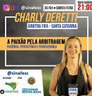 Acompanhe às 21h desta quinta-feira (30) live com a árbitra FIFA Charly Deretti